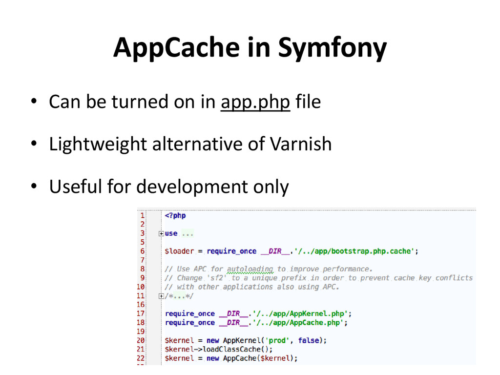 AppCache in Symfony • Can be turned on in app.p...