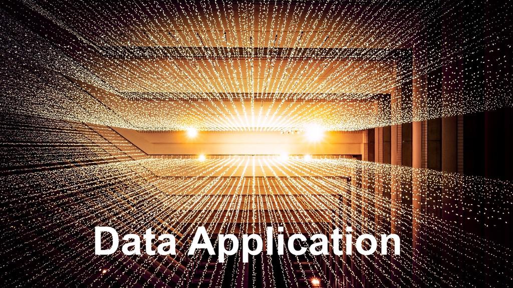 Data Application