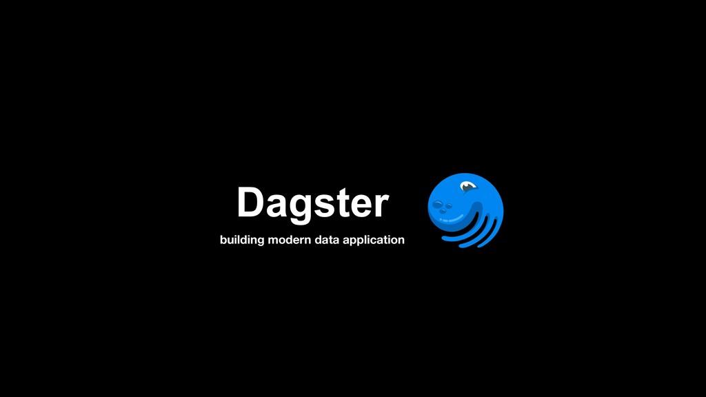 Dagster building modern data application