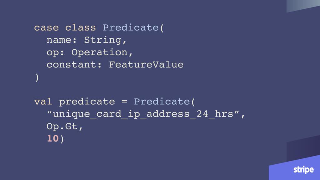 case class Predicate( name: String, op: Operati...