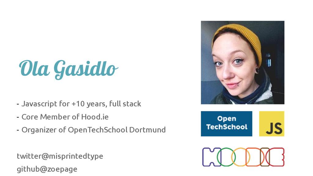 Ola Gasidlo - Javascript for +10 years, full st...