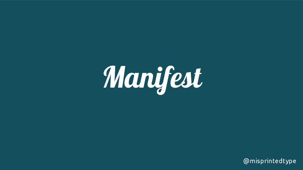 Manifest @misprintedtype