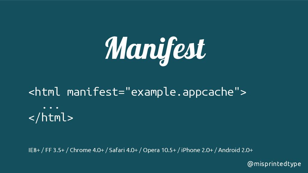 "Manifest <html manifest=""example.appcache""> ....."