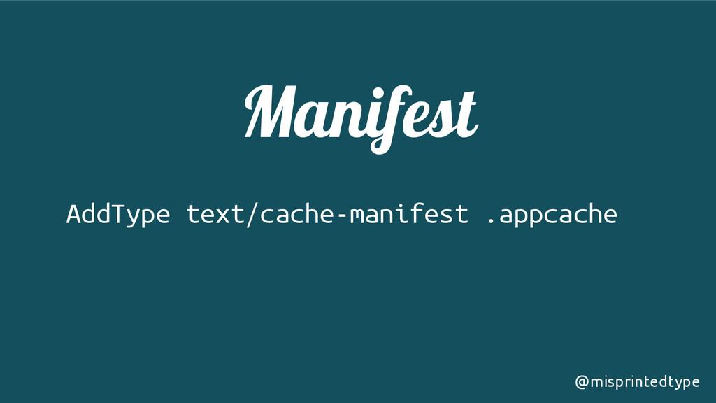 Manifest AddType text/cache-manifest .appcache ...