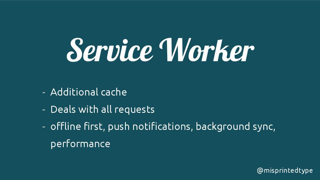 Service Worker ! - Additional cache - Deals wit...