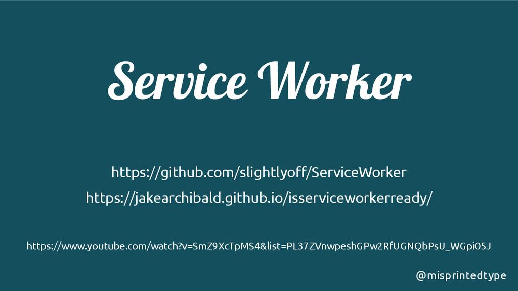 Service Worker ! ! ! https://github.com/slightl...
