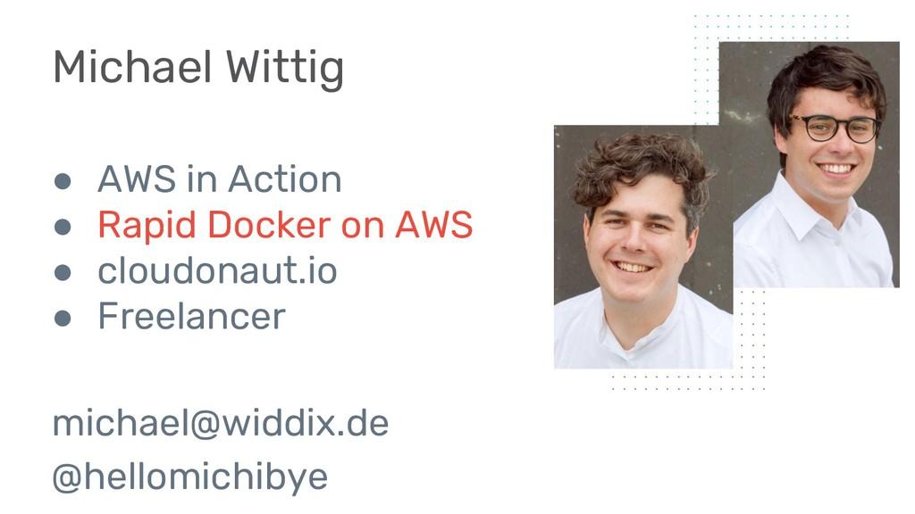 Michael Wittig 2 ● AWS in Action ● Rapid Docker...