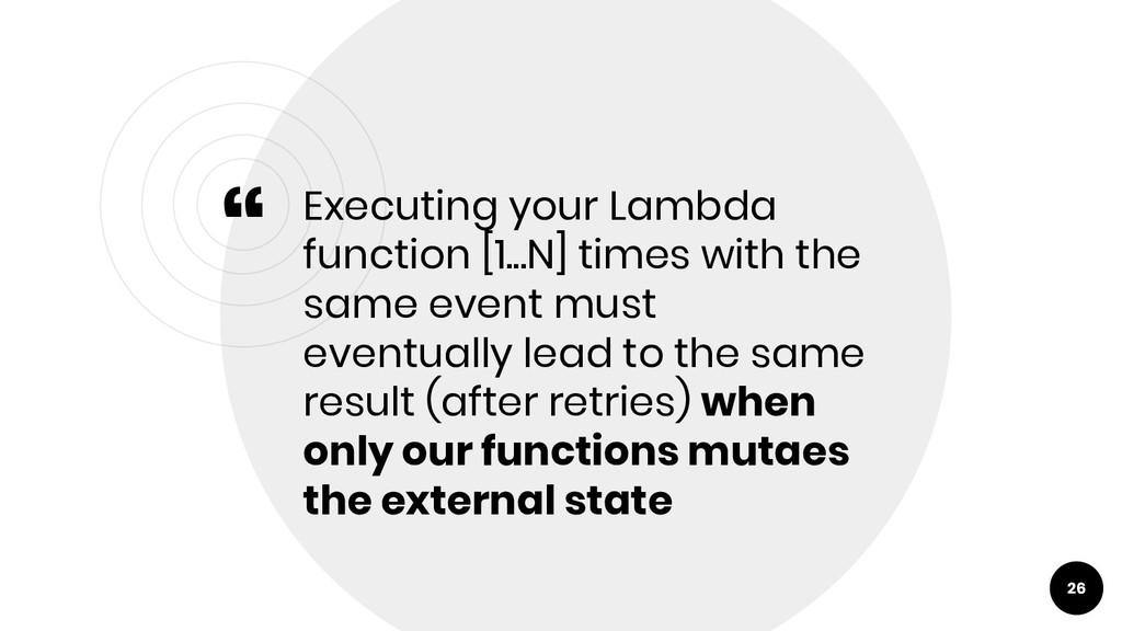 """ Executing your Lambda function [1...N] times ..."