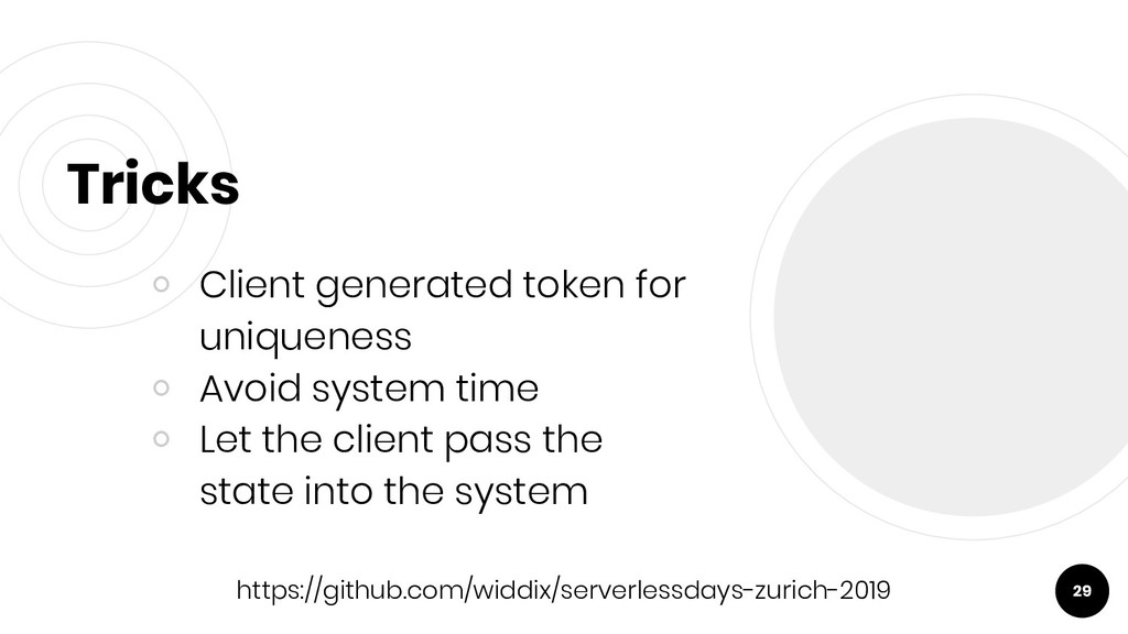Tricks ○ Client generated token for uniqueness ...