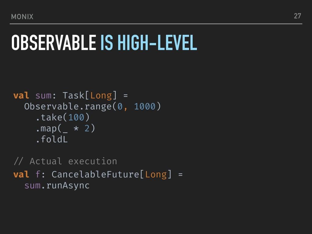 MONIX val sum: Task[Long] = Observable.range(0,...