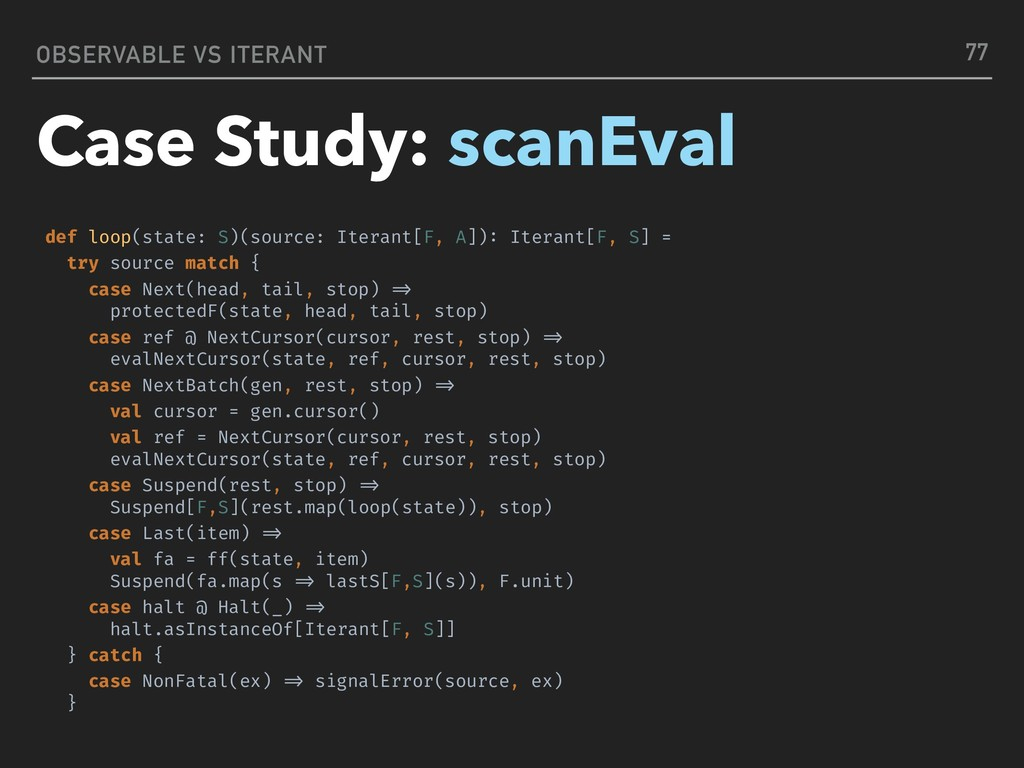 OBSERVABLE VS ITERANT Case Study: scanEval 77 d...