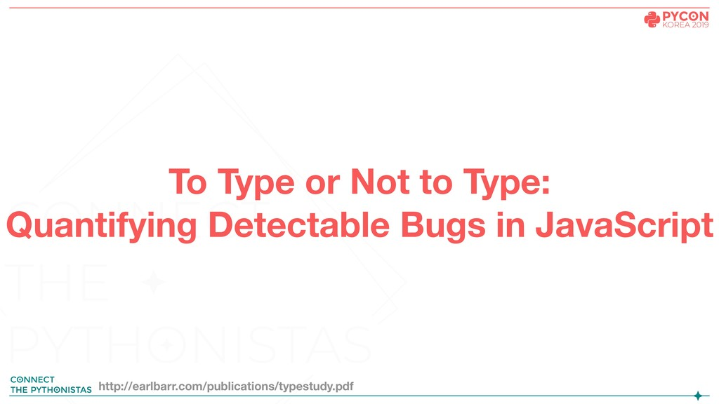 To Type or Not to Type: Quantifying Detectable ...