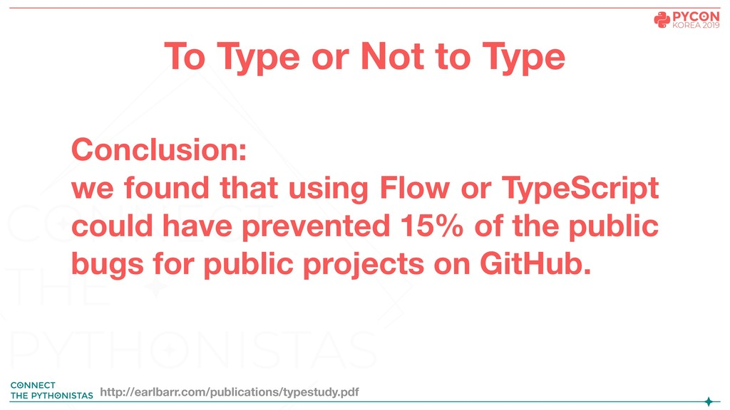 Conclusion: we found that using Flow or TypeScr...