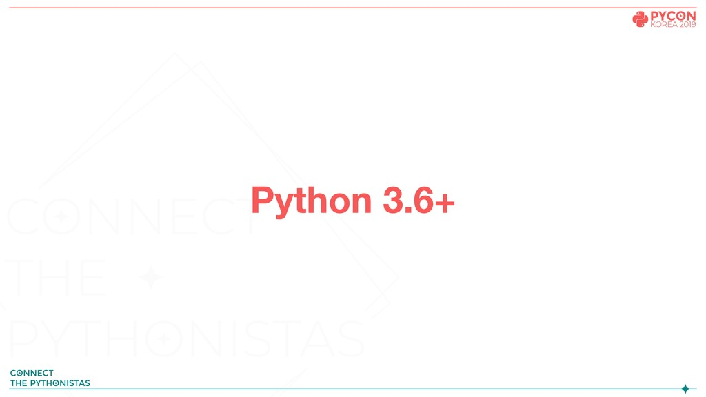 Python 3.6+