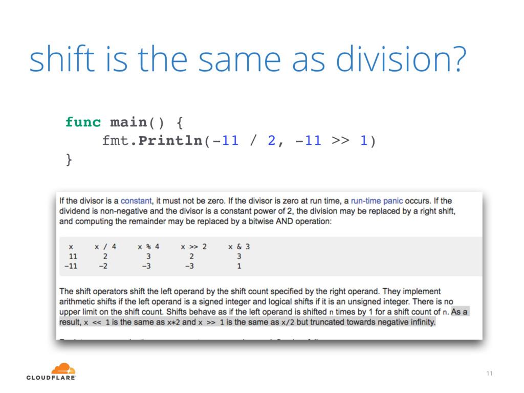 11 func main() { fmt.Println(-11 / 2, -11 >> 1)...