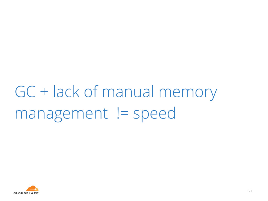 GC + lack of manual memory management != speed ...
