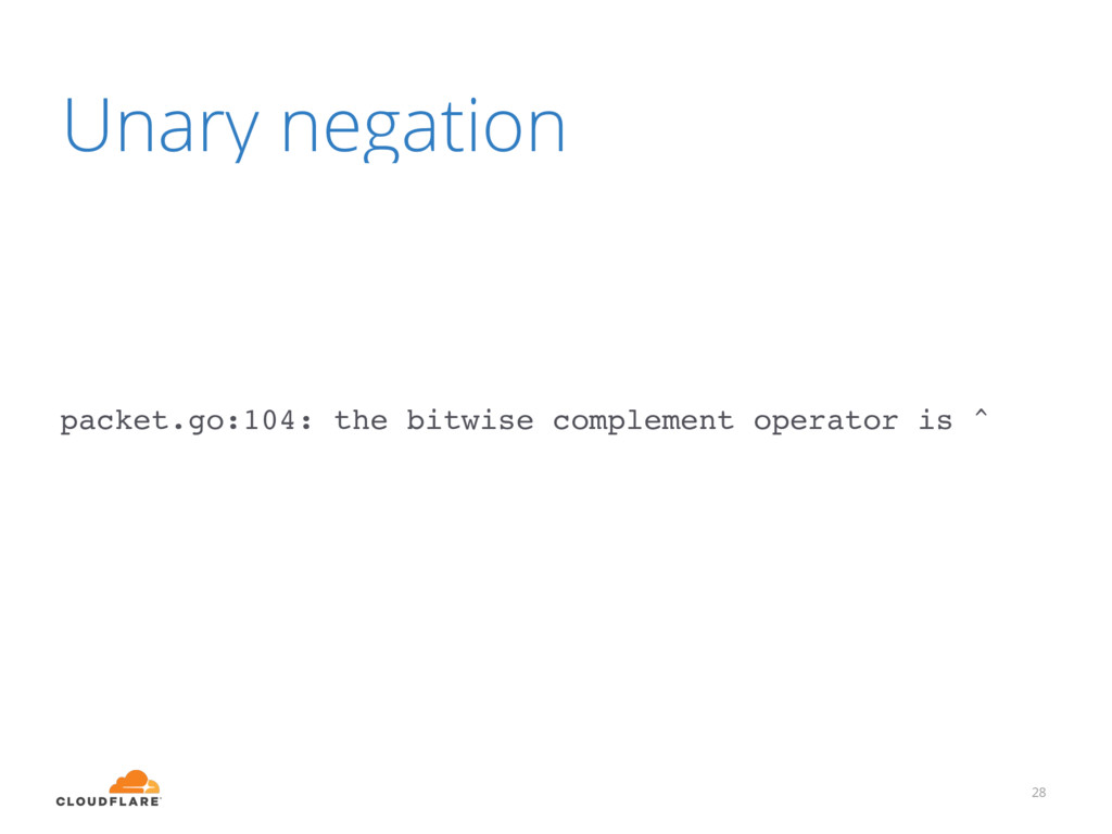 Unary negation 28 packet.go:104: the bitwise co...
