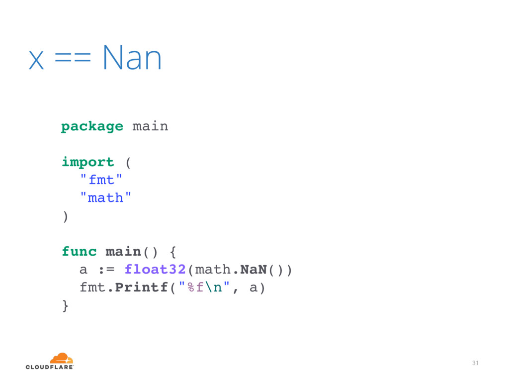 "x == Nan 31 package main import ( ""fmt"" ""math"" ..."