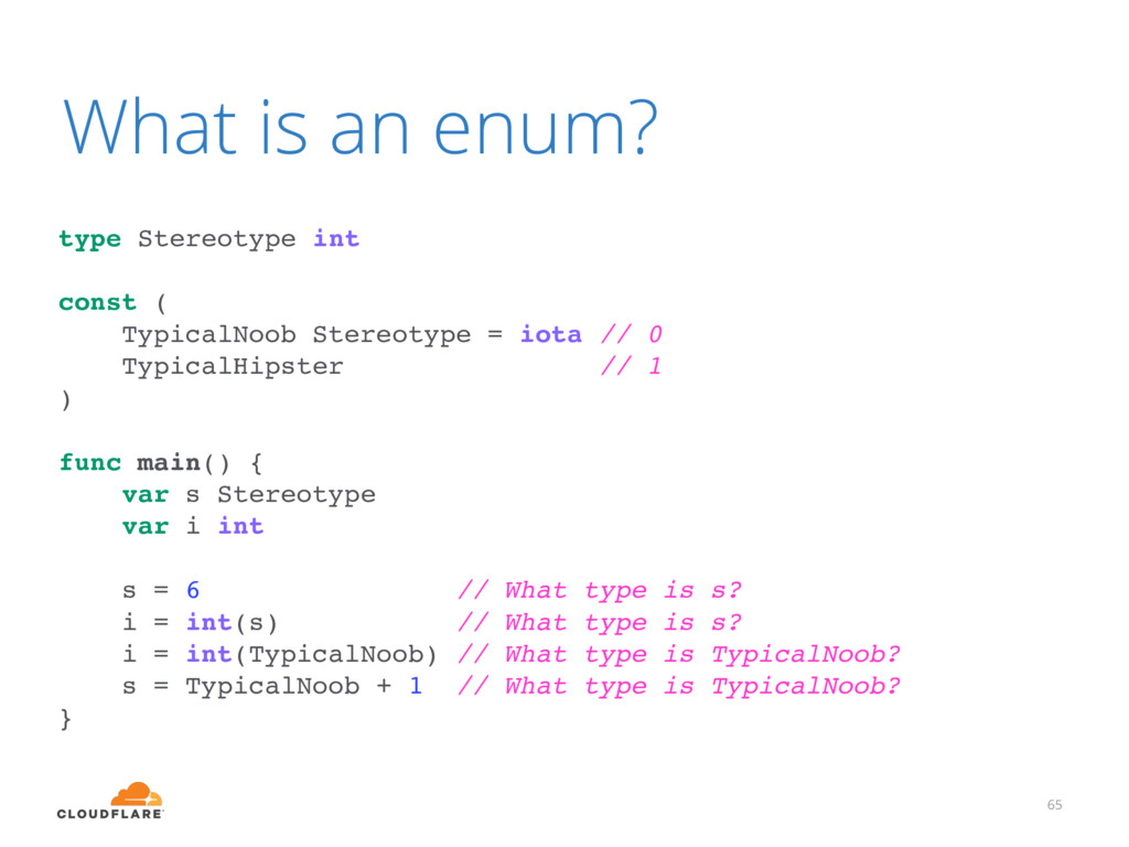 What is an enum? 65 type Stereotype int const (...