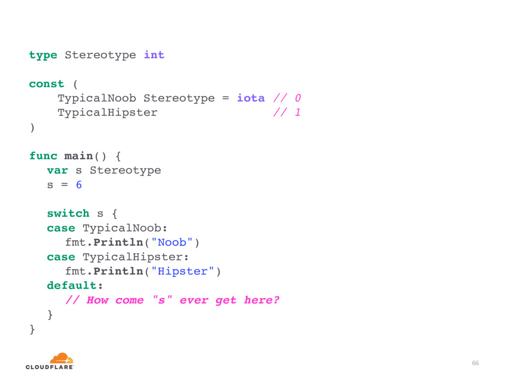 66 type Stereotype int const ( TypicalNoob Ster...