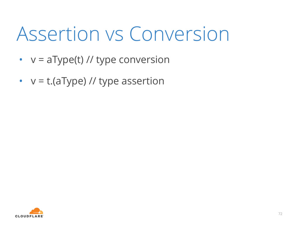 Assertion vs Conversion • v = aType(t) // type ...