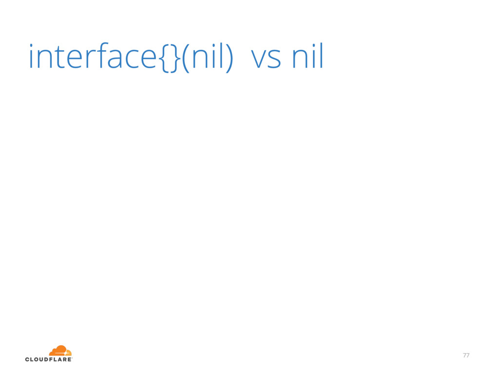 interface{}(nil) vs nil 77