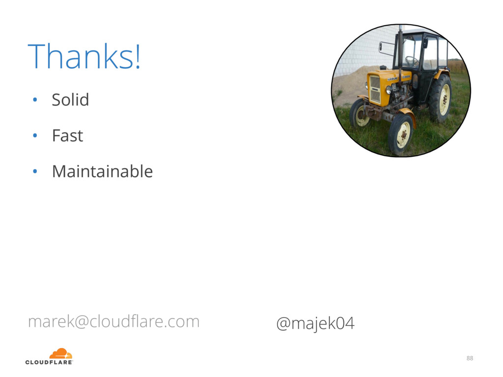 Thanks! • Solid • Fast • Maintainable 88 marek@...