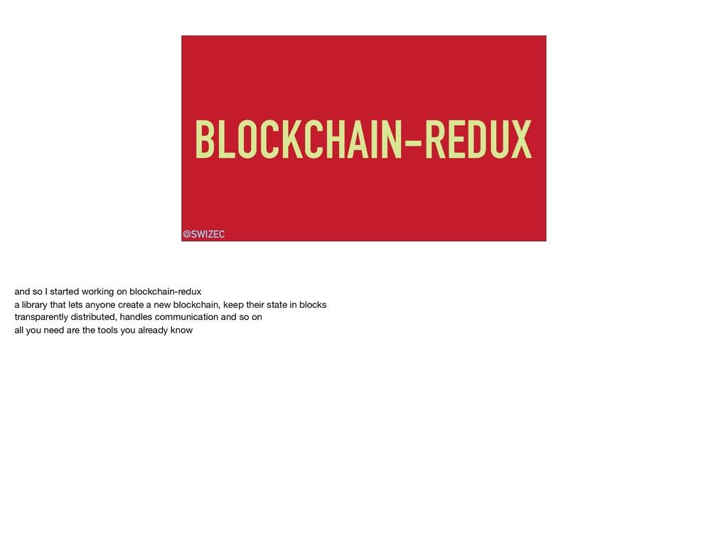 BLOCKCHAIN-REDUX @SWIZEC and so I started worki...