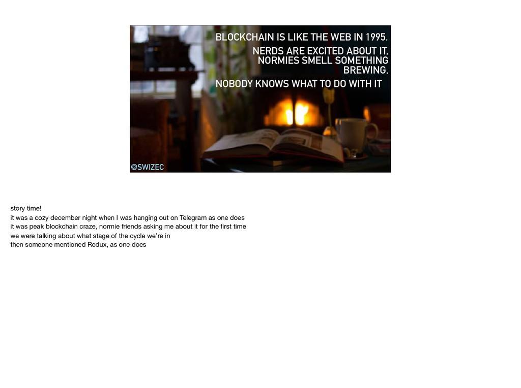 @SWIZEC BLOCKCHAIN IS LIKE THE WEB IN 1995. NER...