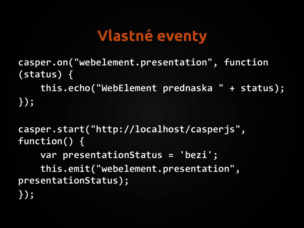 "Vlastné eventy casper.on(""webelement.presentati..."