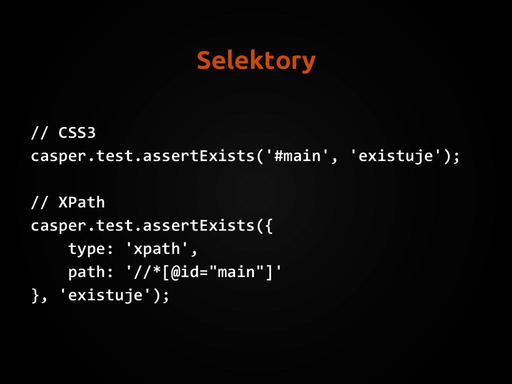 Selektory // CSS3 casper.test.assertExists('#ma...