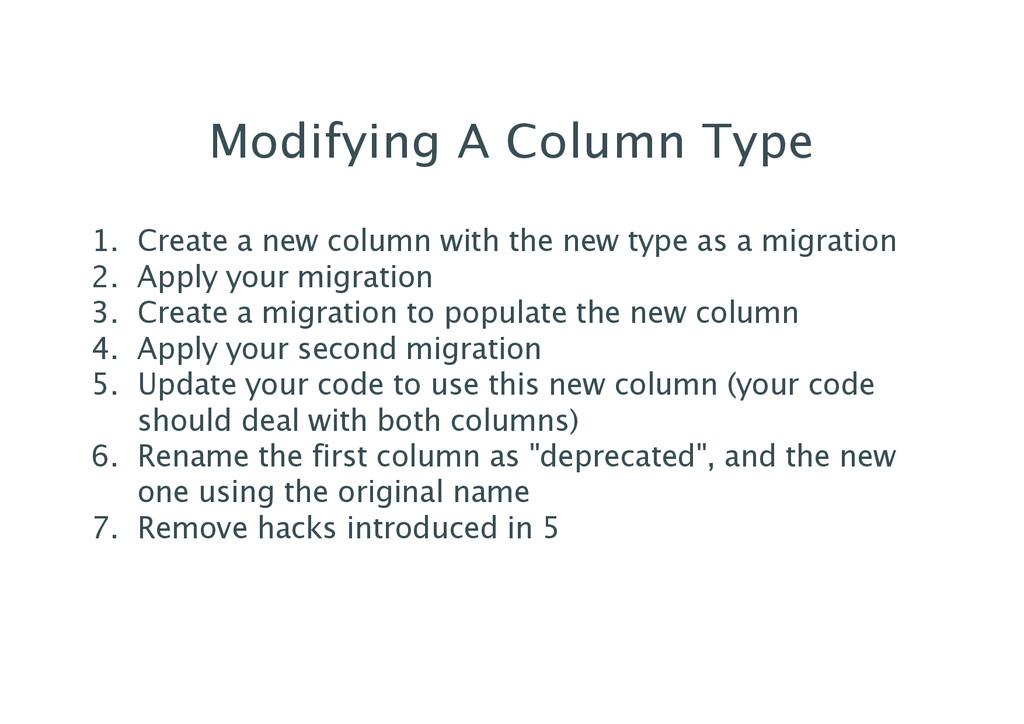 Modifying A Column Type 1. Create a new column ...