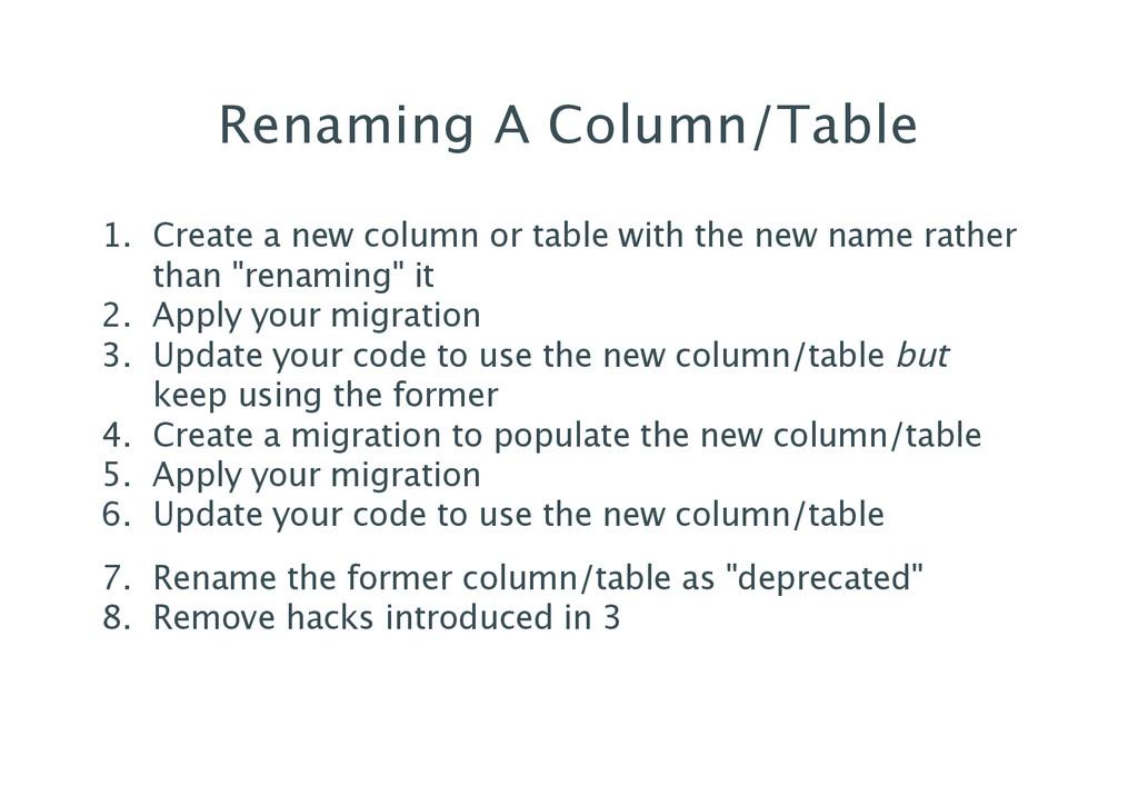 Renaming A Column/Table 1. Create a new column ...