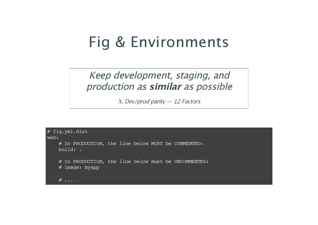Fig & Environments Keep development, staging, a...