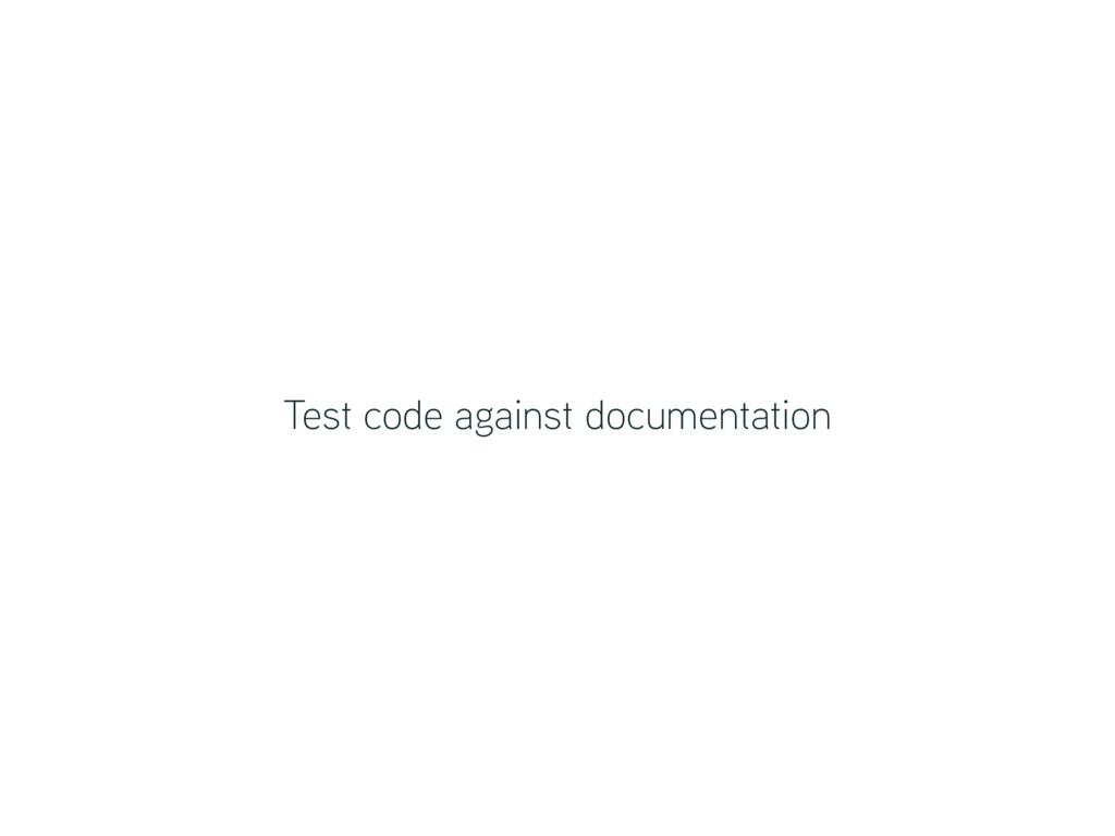 Test code against documentation