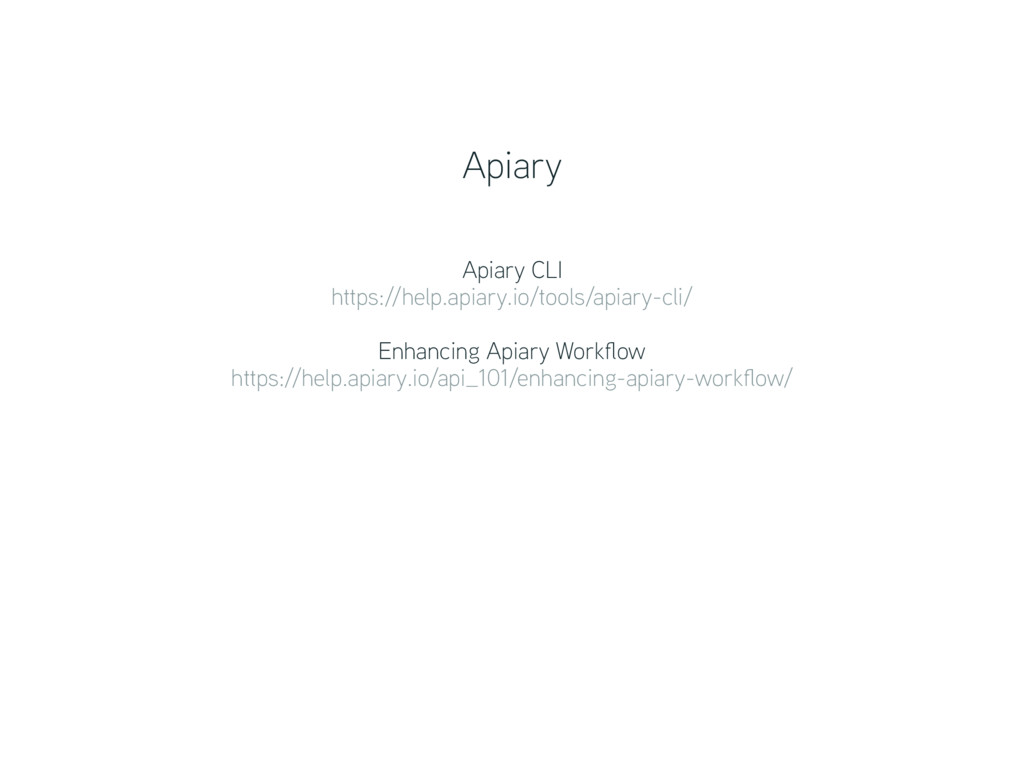 Apiary CLI https://help.apiary.io/tools/apiary...
