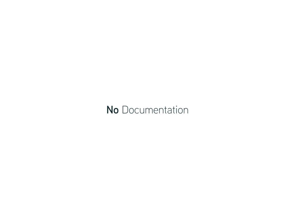 No Documentation