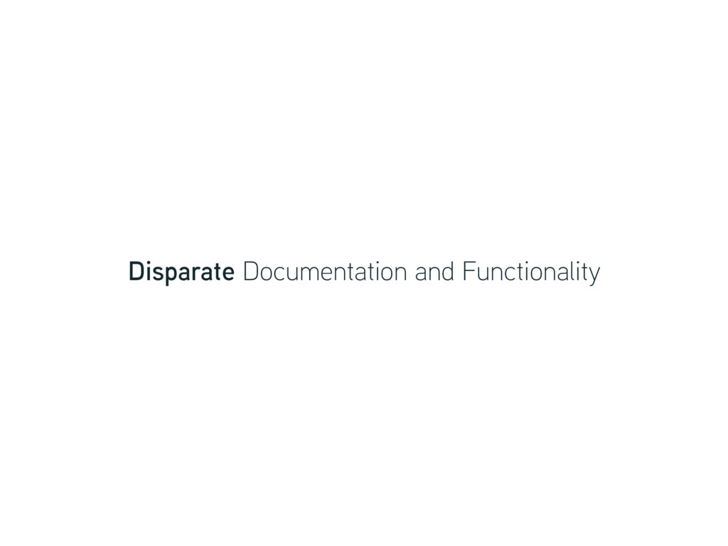 Disparate Documentation and Functionality