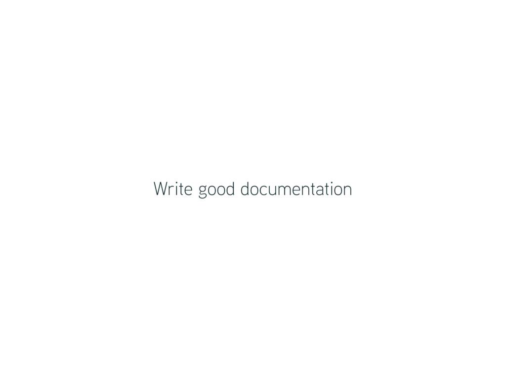 Write good documentation