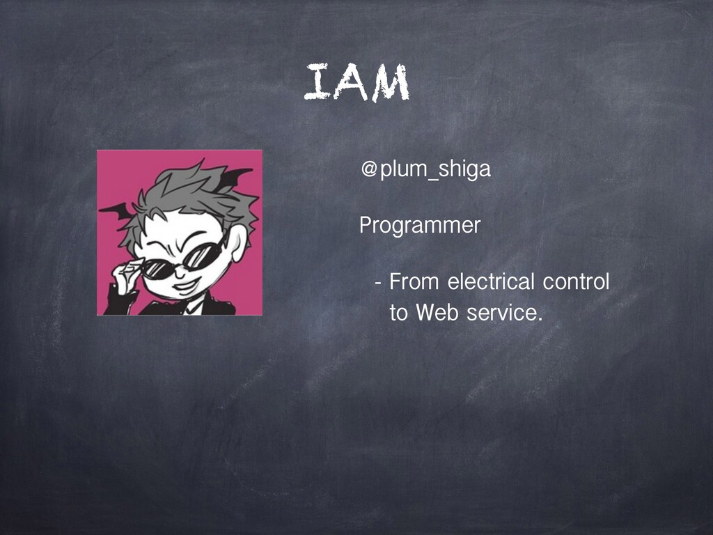 IAM @plum_shiga Programmer - From electrical co...