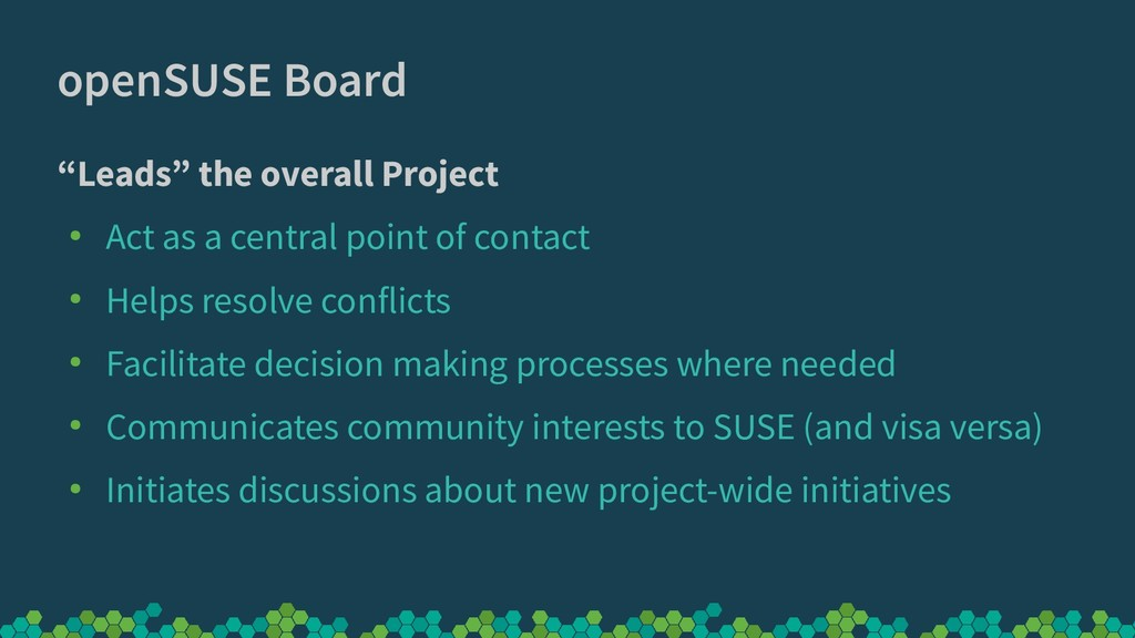 "openSUSE Board ""Leads"" the overall Project ● Ac..."