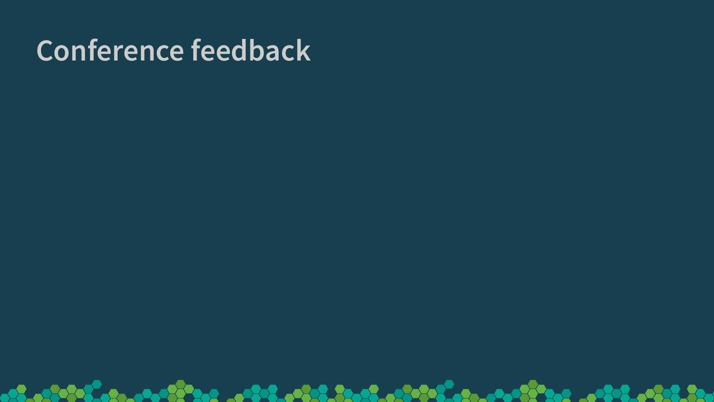 Conference feedback
