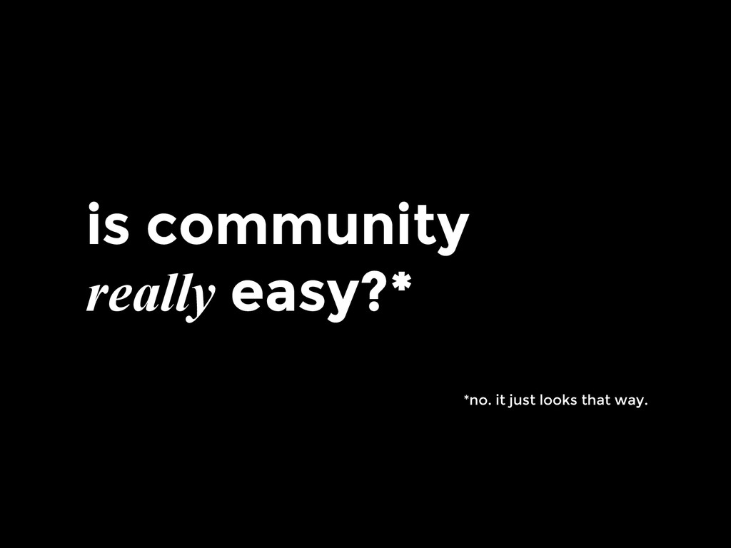 is community really easy?* *no. it just looks t...