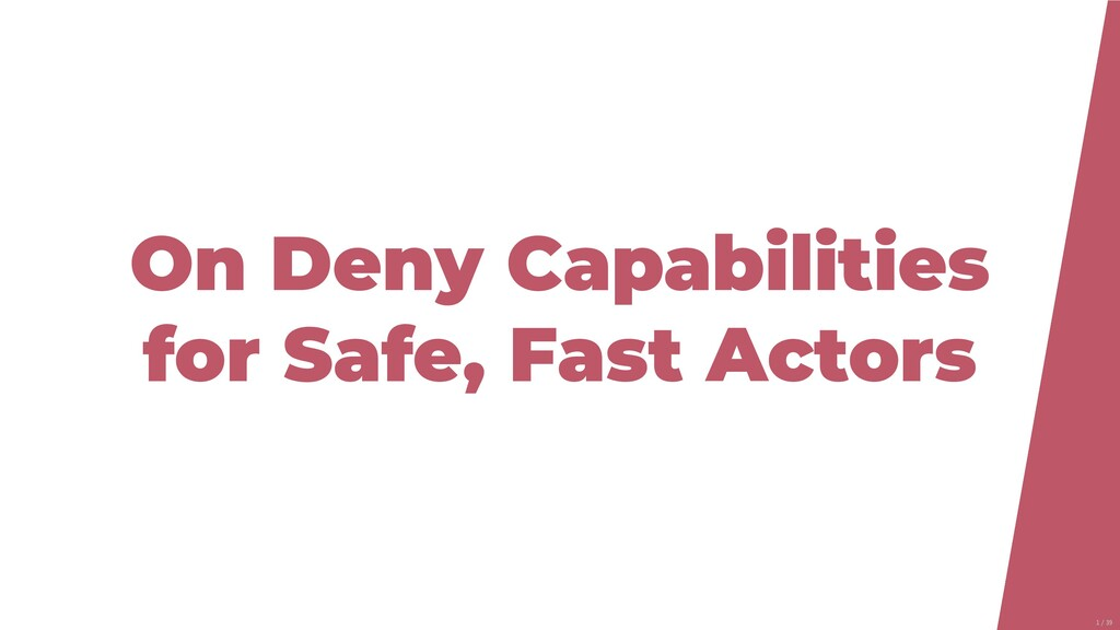 On Deny Capabilities for Safe, Fast Actors 1/39