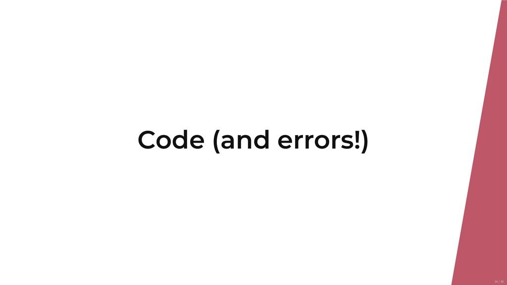 Code (and errors!) 34/39