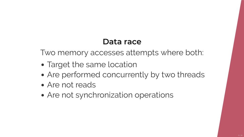Data race Two memory accesses attempts where bo...