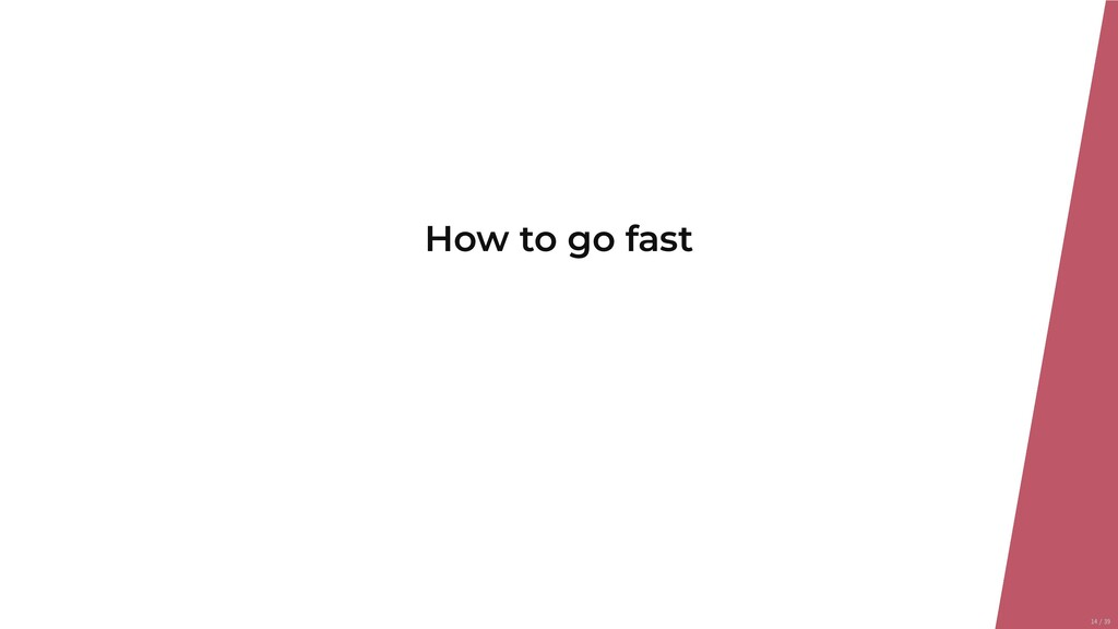 How to go fast 14/39