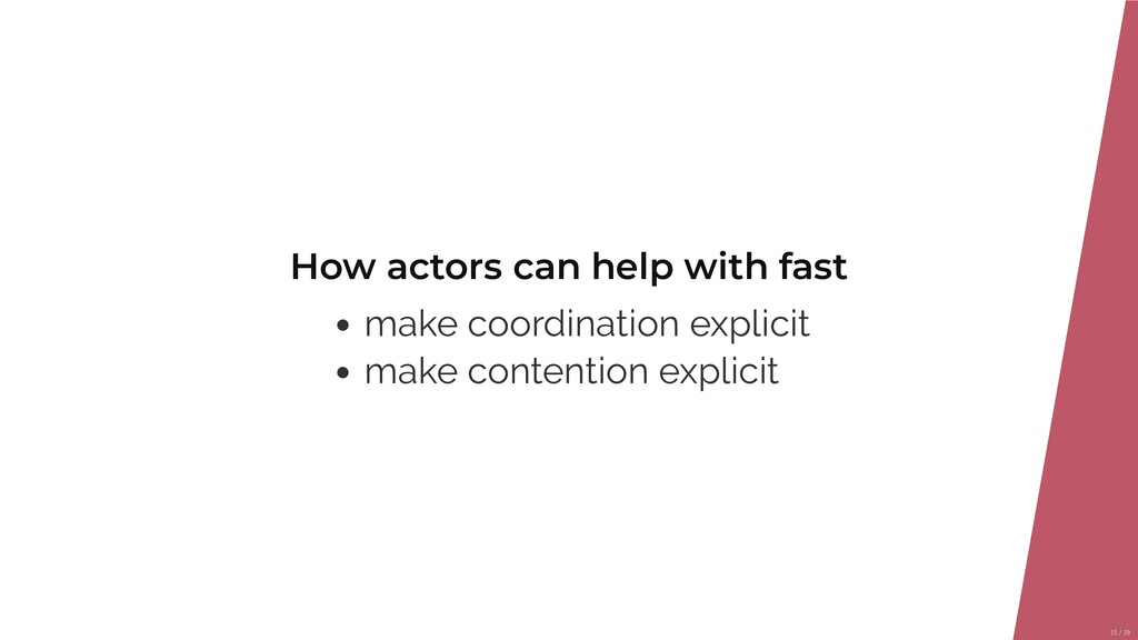 How actors can help with fast make coordination...
