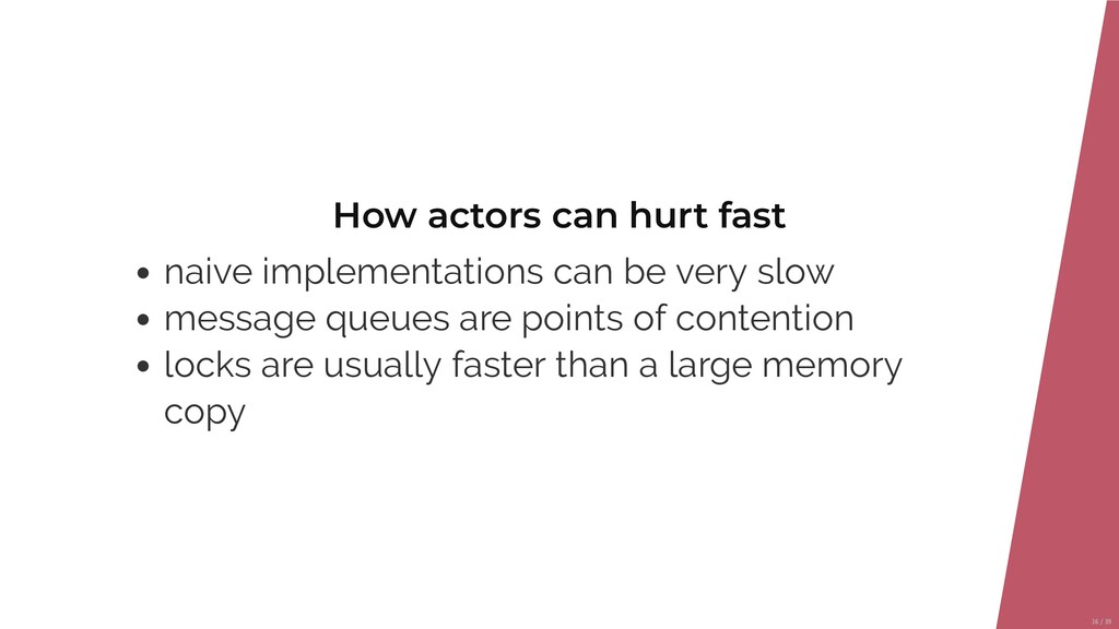 How actors can hurt fast naive implementations ...