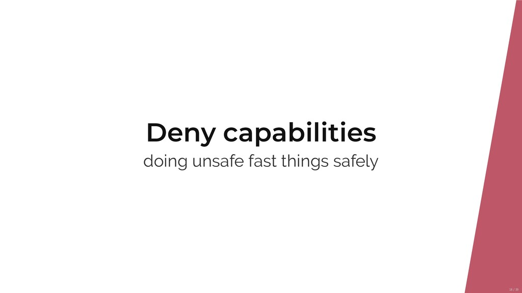 Deny capabilities doing unsafe fast things safe...